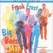 Very B.O. Frank Frost: Big Boss Man Frost,Frank - Frank Frost