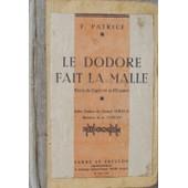 Le Dodore Fait La Malle, R�cits De Captivit� Et D��vasion de Patrice F.