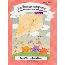 Vogt-Bates : le voyage magique niveau 2A théorie - Leduc