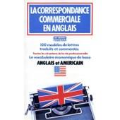La Correspondance Commerciale En Anglais de Collectif