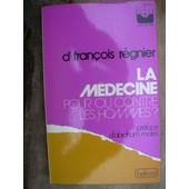 La Medecine Pour Ou Contre Les Hommes de Regnier Francois Docteur