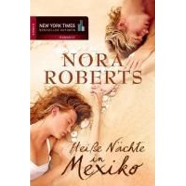Heiße Nächte in Mexiko - Nora Roberts