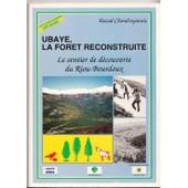 Ubaye, La For�t Reconstruite, Le Sentier De D�couvertede Riou Bourdoux de Chondroyannis Pascal