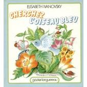 Cherchez L'oiseau Bleu de Elizabeth Ivanovsky