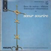 Fleur De Cactus /Alleluia /Dominique /R�surection - Sourire, Soeur