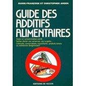 Guide Des Additifs Alimentaires de Arden Christopher