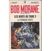 Bob Morane - Les Dents Du Tigre 2 - La Terreur Verte - Illustrations De Herni Lievens de henri vernes