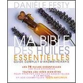 Ma Bible Des Huiles Essentielles de Dani�le FESTY