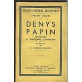 Denys Papin Inventeur Et Philosophe Cosmopolite de Charles Cabanes