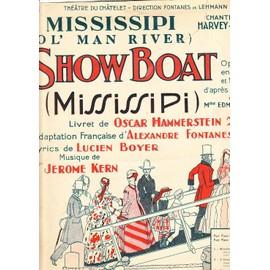 Mississipi (ol' man River Show Boat opérette en 2 actes et 16 tableaux