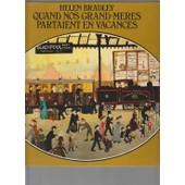 Quand Nos Grand-M�res Partaient En Vacances de Helen Bradley