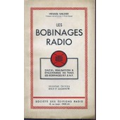 Les Bobinages Radio - Calcul, R�alisations & �talonnage De Tous Les Bobinages H.F & M.F. de Hughes Gilloux