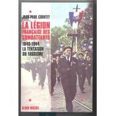 La L�gion Fran�aise Des Combattants - La Tentation Du Fascisme de Jean-Paul Cointet