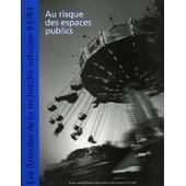 Les Annales De La Recherche Urbaine N�83/84, Septembre 1 - Au Risque Des Espaces Publics