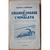 La Grande Chasse Dans L'himalaya de Burrard Major, G.