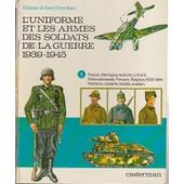 L'uniforme Et Les Armes Des Soldats De La Guerre 1939-1945 - T 1 de FUNCKEN, Liliane et Fred
