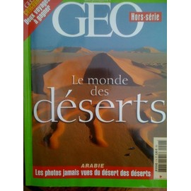 G�o Magazine Hors-S�rie N� 7 : Le Monde Des D�serts