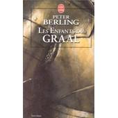 Les Enfants Du Graal Tome 1 de Peter Berling