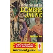Bob Morane - Le Chatiment De L'ombre Jaune de Henri Vernes
