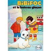 Bibifoc Tome 12 - Bibifoc Et Le Bateau Gla�on de Collectif