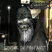 Living In Profanity - Obscene Gesture