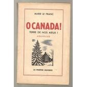 O Canada Terre De Nos A�eux Nouvelles de Le Franc Marie