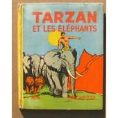 Tarzan Et Les Elephants - N�4 de edgar RICE BURROUGHS