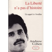 La Libert� N'a Pas D'histoire - Un Appel � S'�veiller de Andrew Cohen