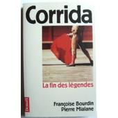 Corrida La Fin Des L�gendes de Fran�oise Bourdin, Pierre Mialane