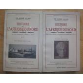 Histoire De L'afrique Du Nord 2 Volumes Alg�rie Maroc Tunisie Des Origines � La Conqu�te Arabe ( 647 Apr�s J.C) Et De La Conqu�te Arabe � 1830 de CH ANDRE JULIEN
