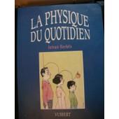 La Physique Du Quotidien de Istv�n Berkes