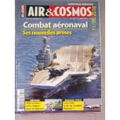 Air Et Cosmos N� 2237 : Combat A�ronaval:Ses Nouvelles Armes/D�fense:Afghanista Bila Flatteur Pourle Sperwer/Aviation Civile:Low Cost,La Fin Du Mod�le Ryanair?