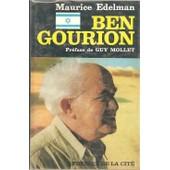 Ben Gourion ( Pr�face : Guy Mollet ) de maurice edelman