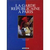 La Garde R�publicaine � Paris de J Favier