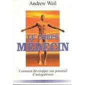 Le Corps M�decin de Andrew Weil