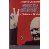 Winston Churchill Et L'angleterre Du Xxe Siecle de Jacques Chastenet De Castaing