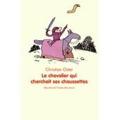 Le Chevalier Qui Cherchait Ses Chaussettes de Christian Oster