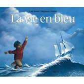 La Vie En Bleu de CARL NORAC