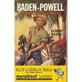 Baden-Powell Le Ma�tre De L'aventure de robert bastin