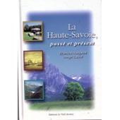 La Haute-Savoie Pass� Et Present de Fargeon (Blanche) & Cattet (Serge)