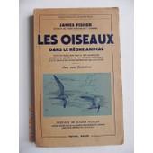 Les Oiseaux Dans Le R�gne Animal. Edition Fran�aise Par Le Dc F. Bourli�re. Pr�face De Julian Huxley. de Fisher James
