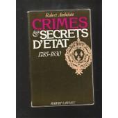 Crimes Et Secrets D'etat.1785-1830 Crimes Et Secrets D'etat.1785-1830 de robert ambelain