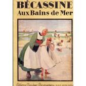 B�cassine Aux Bains De Mer de j. pinchon