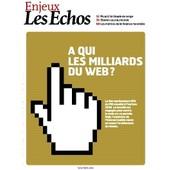 Enjeux Les Echos N� 273 : A Qui Les Milliards Du Web / Picard / Obama / Finance Mondiale