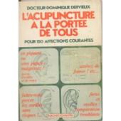 L'acupuncture A La Portee De Tous Pour 150 Affections Courantes de Dervieux Dominique Dr
