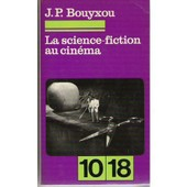 La Science - Fiction Au Cin�ma de Bouyxou Jean-Pierre