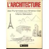 L'architecture - Des Pyramides Aux Gratte-Ciel de mario salvadori