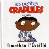 Les Petites Crapules ; Timoth�e L'�veill� de tony garth