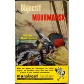Objectif Mourmansk de Willy BOURGEOIS
