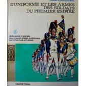 L'uniforme Et Les Armes Des Soldats Du Premier Empire Tome 2 de Liliane et Fred Funcken